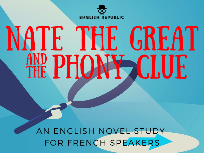 Nate the Great and the Phony Clue, an English Novel Study for French Speakers
