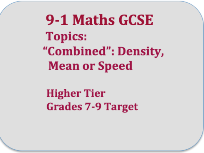 9-1 GCSE Maths  Exam Questions: Targets 7-9: Combined: Density,  Mean  and Speed