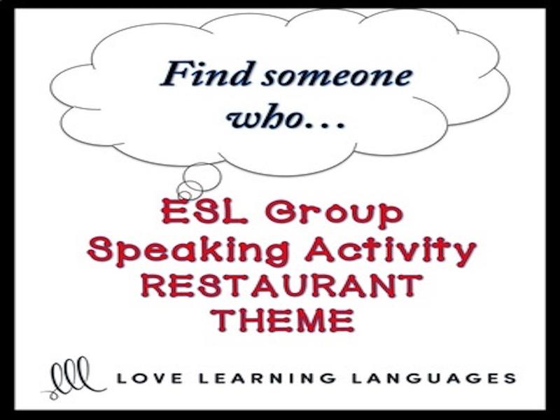 Restaurants: ESL - ELL Group Speaking Activity: Find someone who…