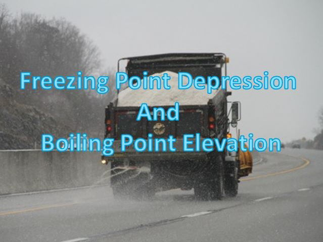 Freezing Point Depression, Boiling Point Elevation, Molality, Colligative Properties of Solutions