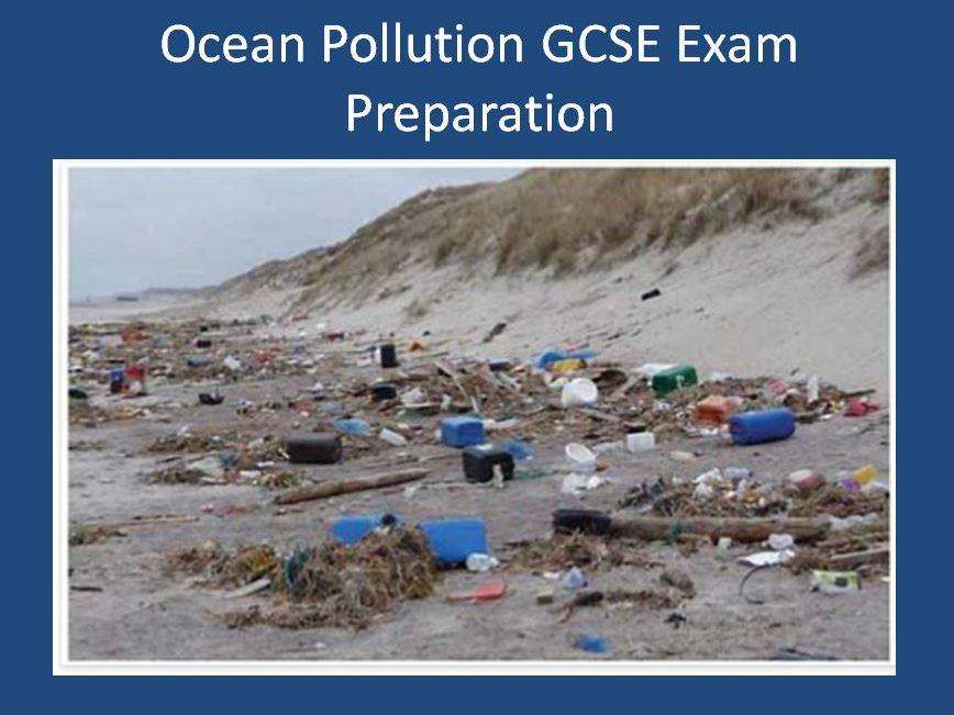 Ocean Pollution GCSE Exam Preparation