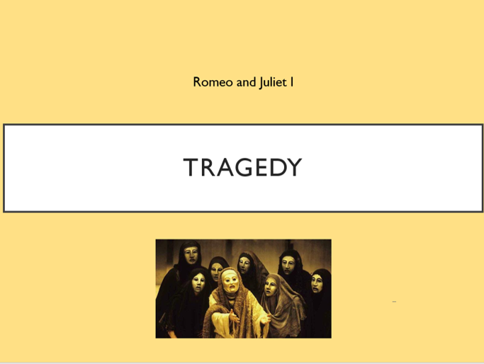 Tragedy - Romeo and Juliet
