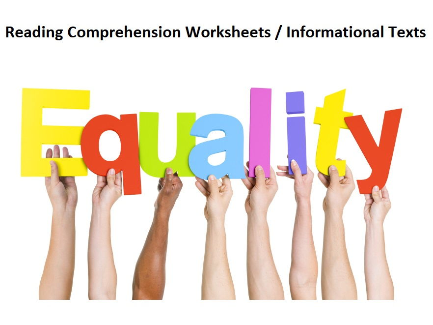 Equality - Reading Comprehension Worksheets / Informational Texts
