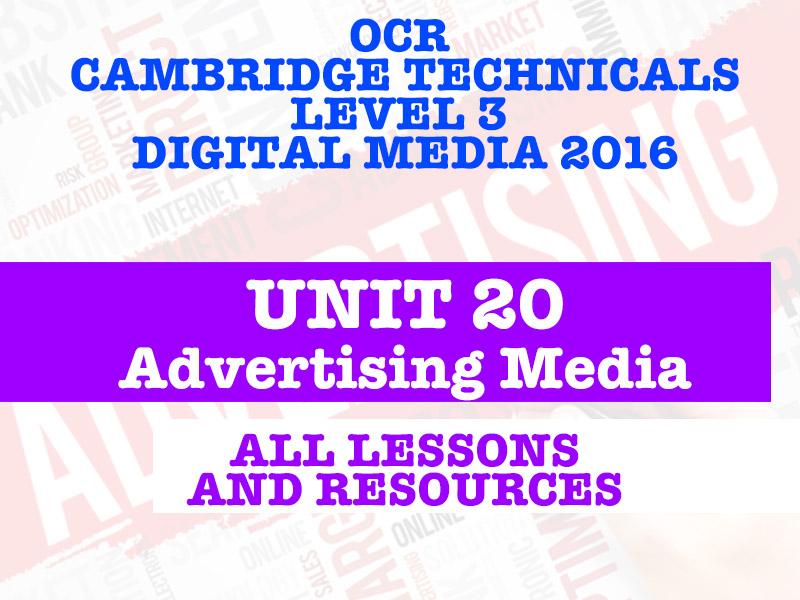 OCR CAMBRIDGE TECHNICALS IN DIGITAL MEDIA LEVEL 3 - UNIT 20 ADVERTISING MEDIA