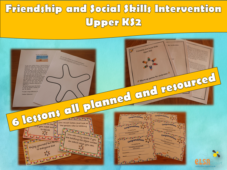 ELSA SUPPORT - Friendship and Social Skills Upper KS2 intervention (6 sessions) EMOTIONS, RESILIENCE