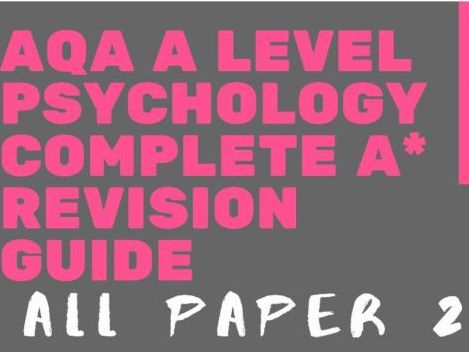AQA A Level Psychology - All Paper 2 A* Bundle