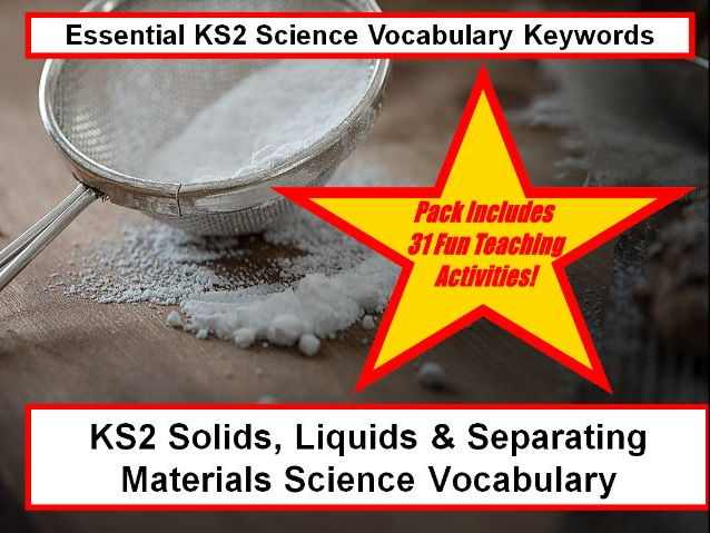 KS2 Solids, liquids & separating materials Science Vocabulary + Word Flashcards + 31 Teaching Ideas!