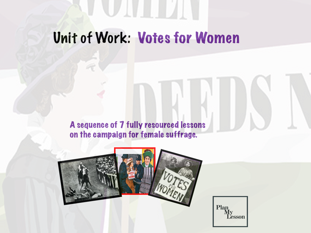 Votes for Women Unit of Work