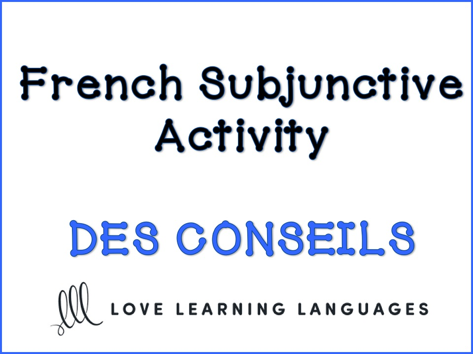 GCSE FRENCH: French Subjunctive Activity: Giving Advice - Le Subjonctif