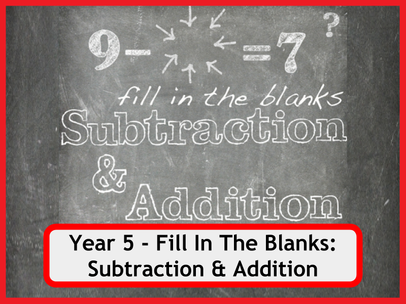 Fill In The Blanks: Addition and Subtraction Worksheets - Year 5