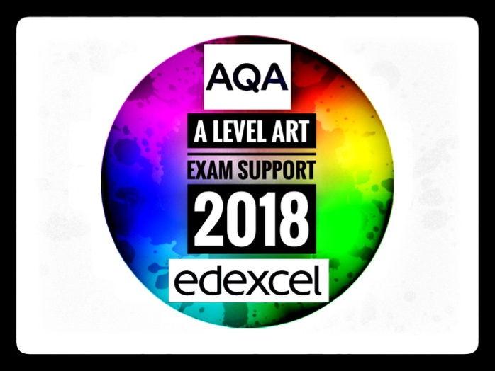 Art. A level Art Exam 2018 -SUPPORT RESOURCES