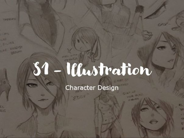 Character Design Unit of work, includes starters and LI, SC and tasks