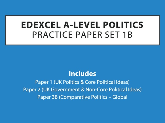 A-Level Politics: Practice Paper Set 1B (Edexcel)
