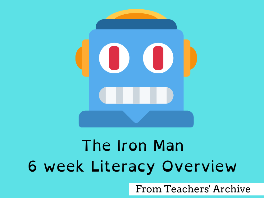 The Iron Man. UNIT PLAN. LKS2 Literacy half term scheme of work.