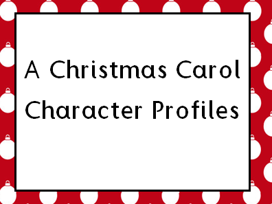 Character Profiles - A Christmas Carol (lesson-revision)