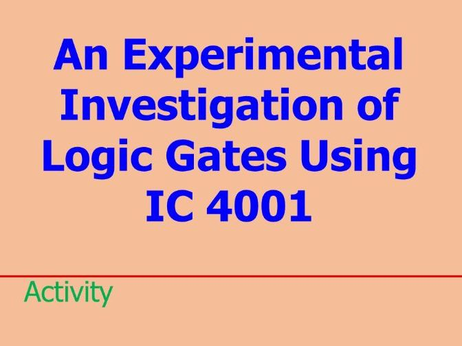An Experimental Investigation of Logic Gates Using IC 4001
