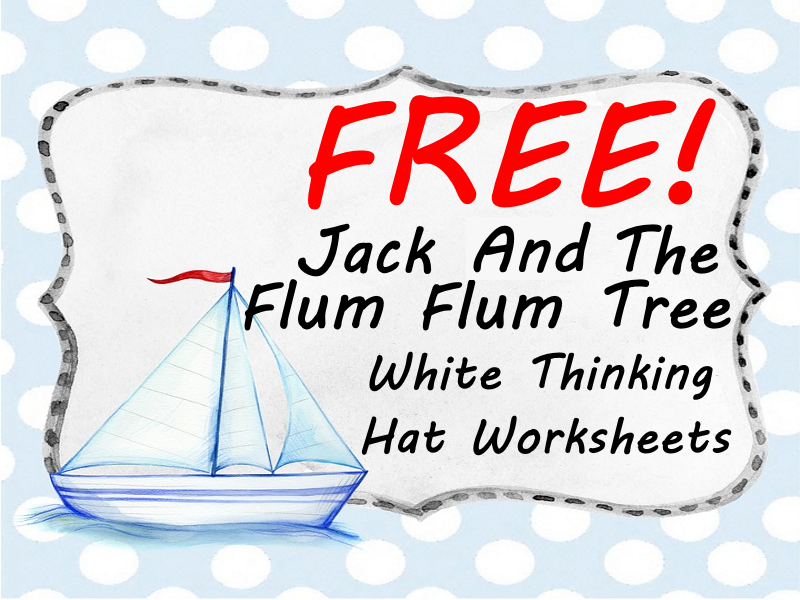 FREE Jack and the FlumFlum Tree White Thinking Hat  Worksheets Make Fact Finding Fun!