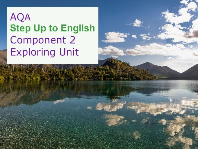 AQA Step Up to English: Component 2 EXPLORING Unit