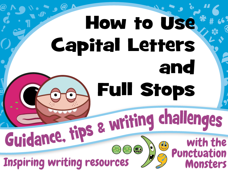 Punctuation: How to use Capital Letters and Full Stops