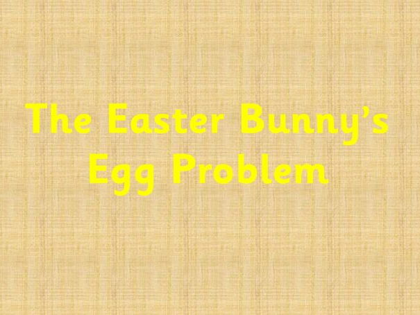 Easter Bunny egg problem