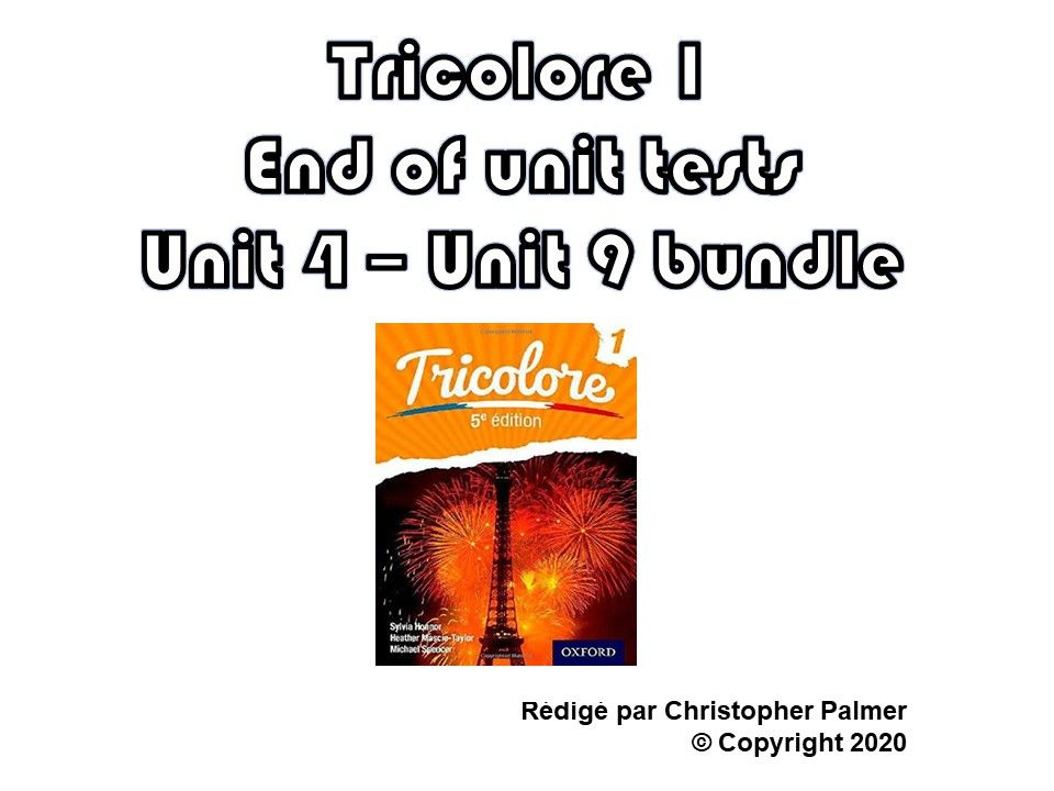 French: Tricolore 1 (5th edition) - Units 4-9 end of unit test papers - only £15!!