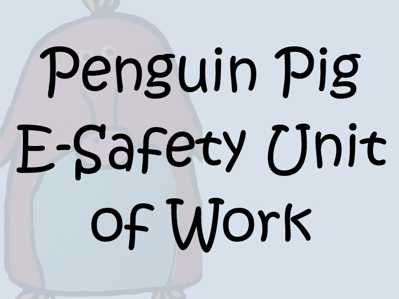 PenguinPig - Esafety Unit of Work