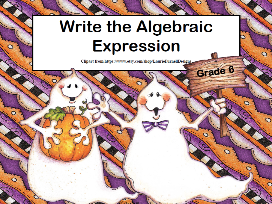 Writing Algebraic Expressions Task Cards-Halloween- CCS: 6.EE.2a