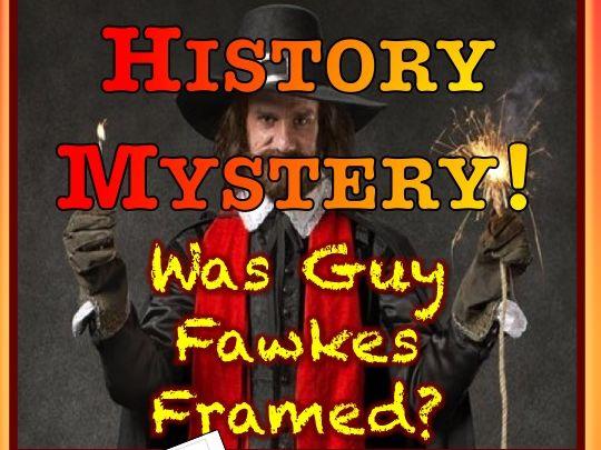 HISTORY MYSTERY - The Gunpowder Plot - Was Guy Fawkes Framed?