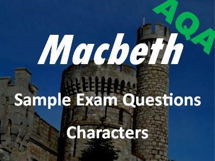 Macbeth Revision: Characters Sample Exam Questions AQA GCSE New Spec - Revision