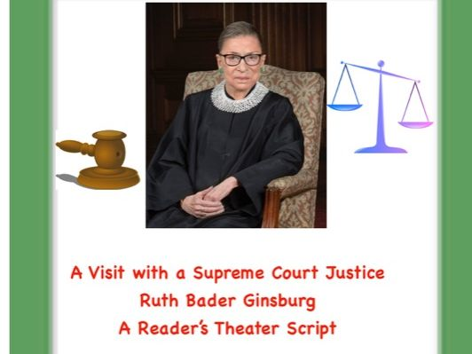 Ruth Bader Ginsburg,Supreme Court Justice(Reader's Theater Script)