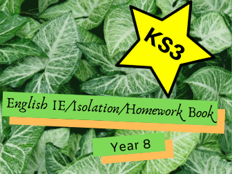English IE/Isolation/Homework Work Booklets YEAR 8