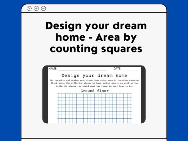 Area - Design your Dream Home Task Year 7 / 8 ( Counting Squares )