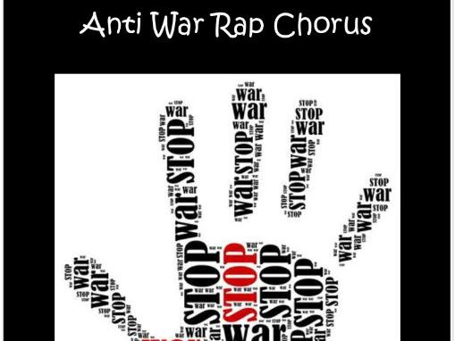 Anti War Rap with Chorus