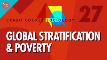 Crash Course Sociology E# 27 Global Stratification & Poverty  Q & A Key