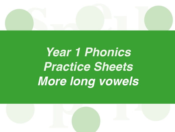 Phonics Practice Sheets: Year 1 more long vowels