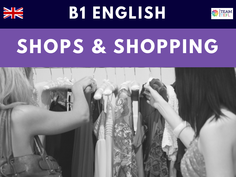 Shops & Shopping B1 Intermediate ESL Lesson Plan