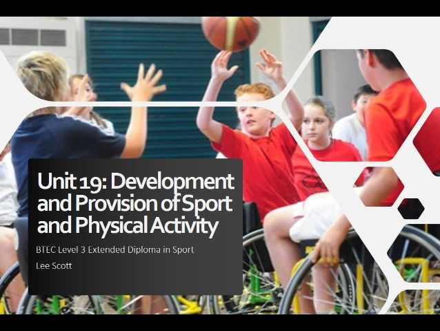 Unit 19 - Development and provision of sport & physical activity