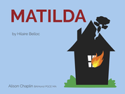 Mini script of Matilda (Hilaire Belloc), drama and poetry lesson plan, Grades 1-5