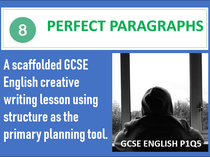 8 Perfect Paragraphs - Scaffolded Creative Writing Using Structure