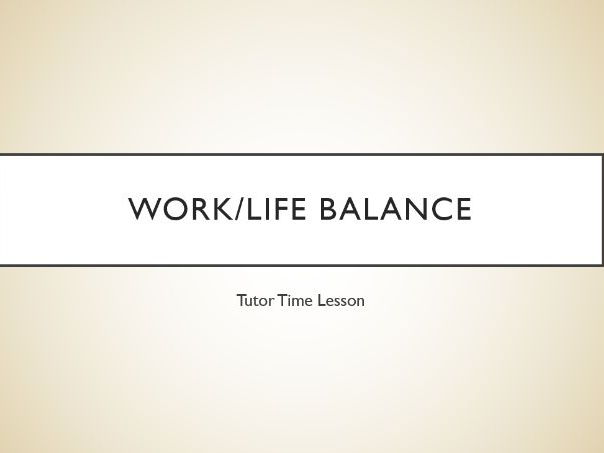 Work Life Balance Assembly/Lesson with Activity