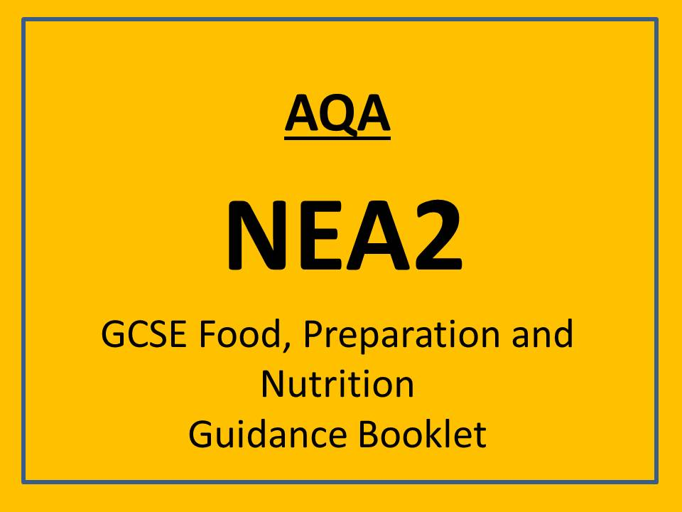 AQA 1-9 Nea2 Food, Preperation and Nutrition Guidance Booklet