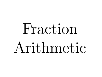 Fraction Arithmetic