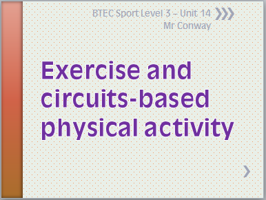 BTEC Sport L3 - Unit 14 - Exercise and Circuit Based Physical Activity