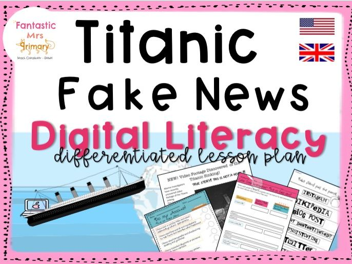 Titanic fake news lesson plan : digital literacy