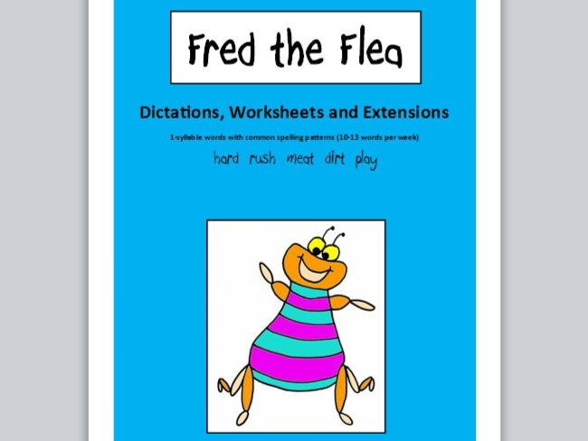 Fred the Flea - dictations, worksheets & extensions (1-syllable words with common spelling patterns)