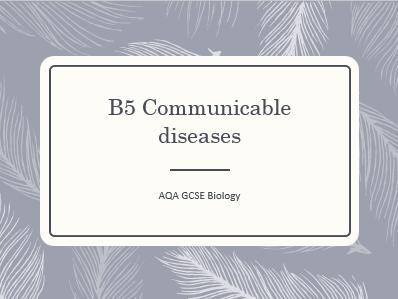 AQA GCSE Biology (9-1) B5 Communicable diseases - ALL LESSONS