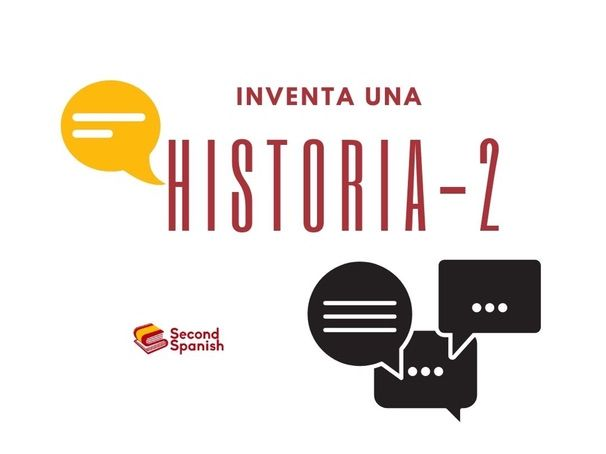 Inventa una historia - 2 (Make up a story -2)