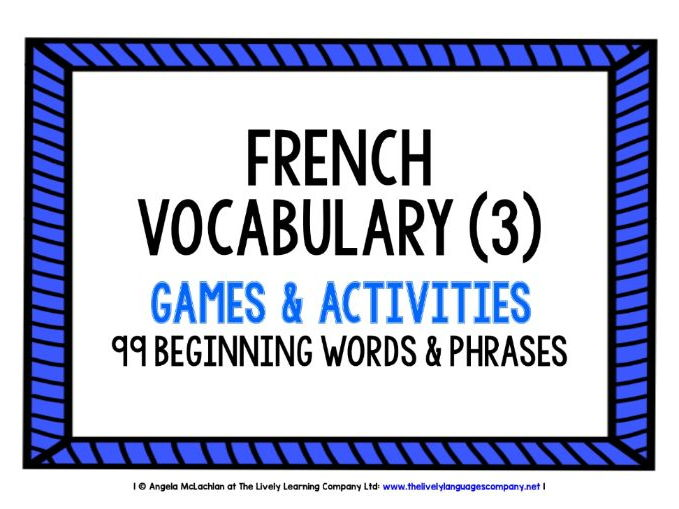 FRENCH VOCABULARY (3) - PRACTICE & REVISION - 99 WORDS & PHRASES