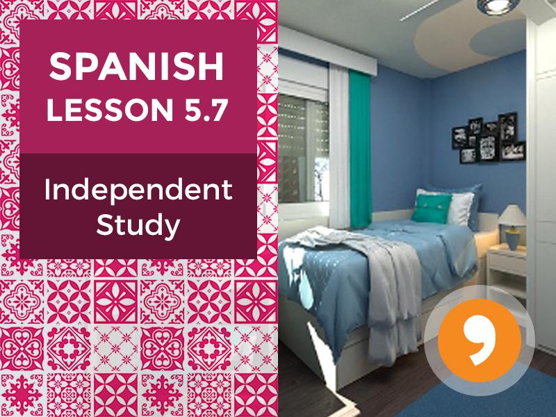 Spanish Lesson 5.7: Mi Cuarto Ideal - Independent Study