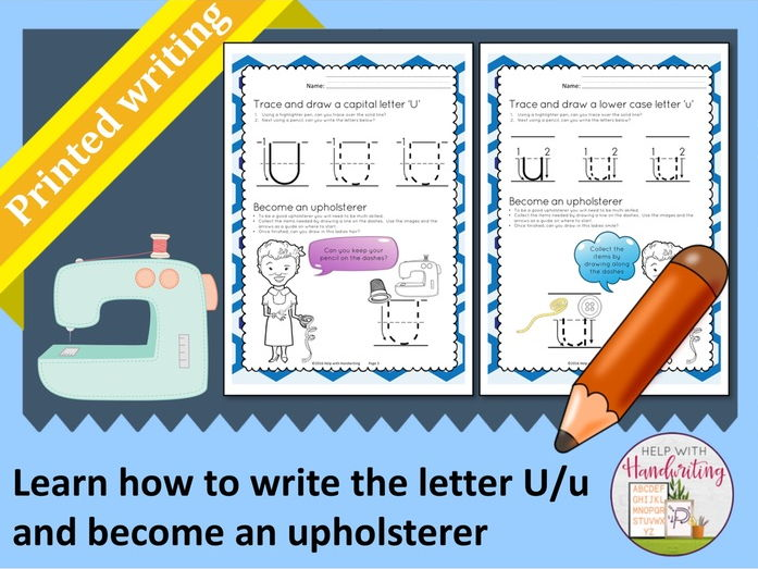 Learn how to write the letter U (Printed style) and become an upholsterer